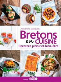 Bretons en cuisine, recettes plaisir et bien-être