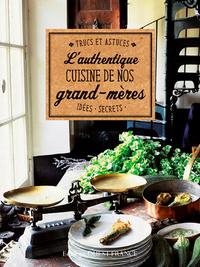 l'authentique cuisine de nos grands-mères