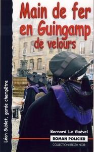 Main de fer en Guingamp de velours - roman