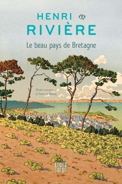 Henri Rivière  Le beau pays de Bretagne
