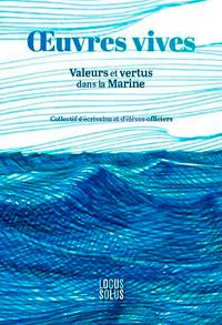 Œuvres vives - Valeurs et vertus dans la Marine na