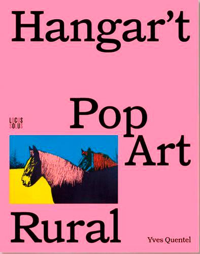 Hangar't, Pop Art rural