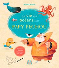 La vie des océans avec Papy pêchou