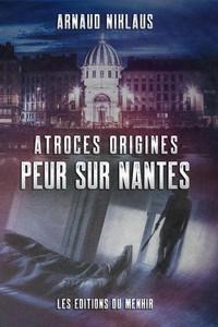 Atroces origines : peur sur Nantes !