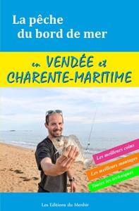 La Pêche du bord de mer en Vendée et Charente Maritime