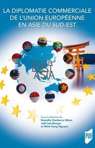 La diplomatie commerciale de l'Union Européenne en Asie du Sud-Est
