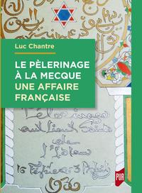 Le pèlerinage à La Mecque : une affaire française