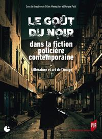 Le goût du noir dans la fiction policière contemporaine