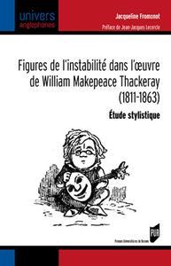 Figures de l'instabilité dans l'oeuvre de William Makepeace Thackeray (1811-1863)