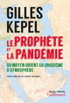 LE PROPHETE ET LA PANDEMIE - DU MOYEN-ORIENT AU JIHADISME D'ATMOSPHERE