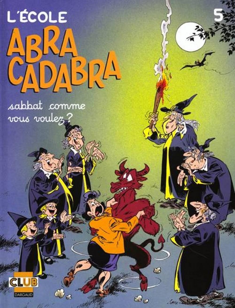 SABBAT COMME VOUS VOULEZ ? - L'ECOLE ABRACADABRA - T5