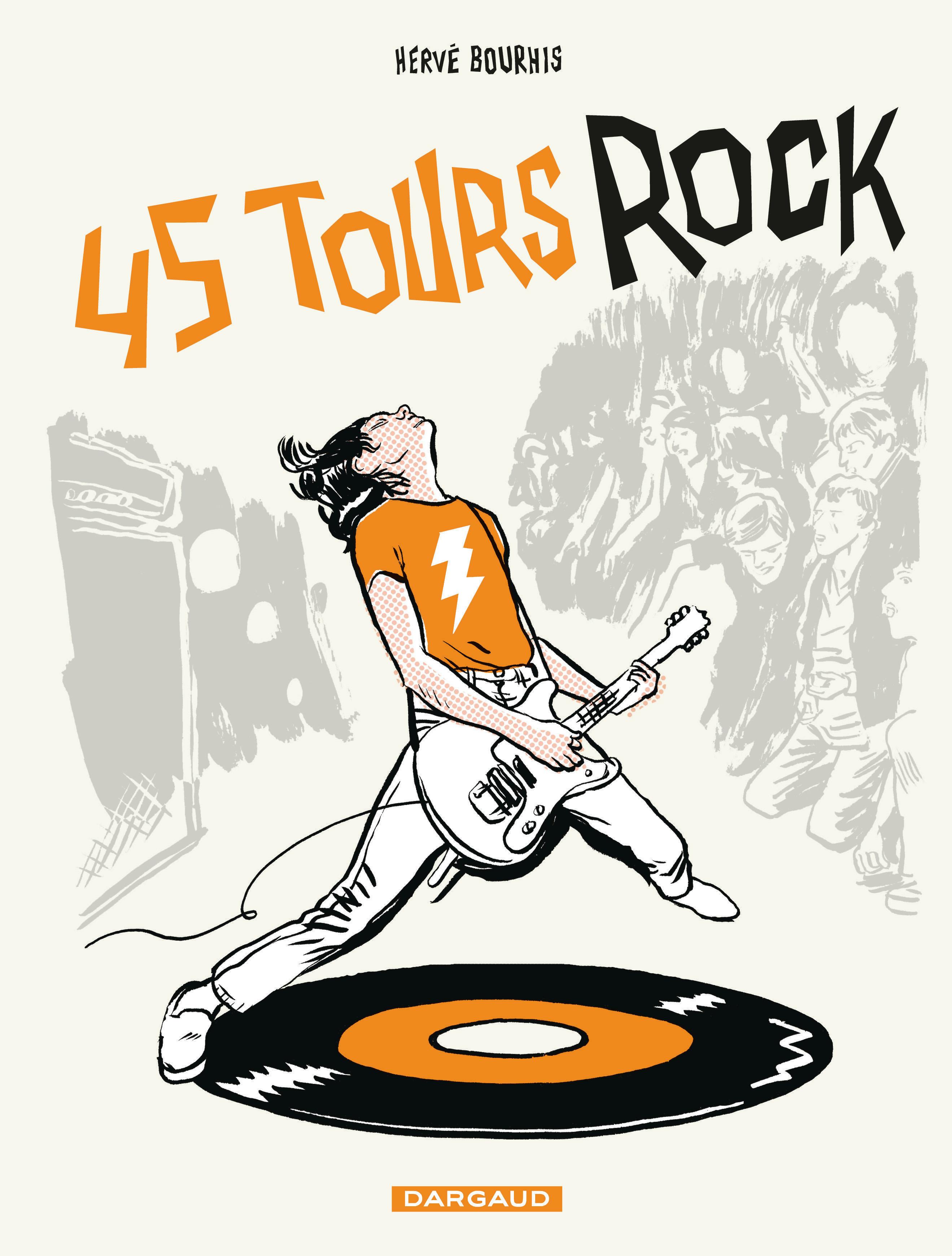 QUARANTE CINQ TOURS DU ROCK T1