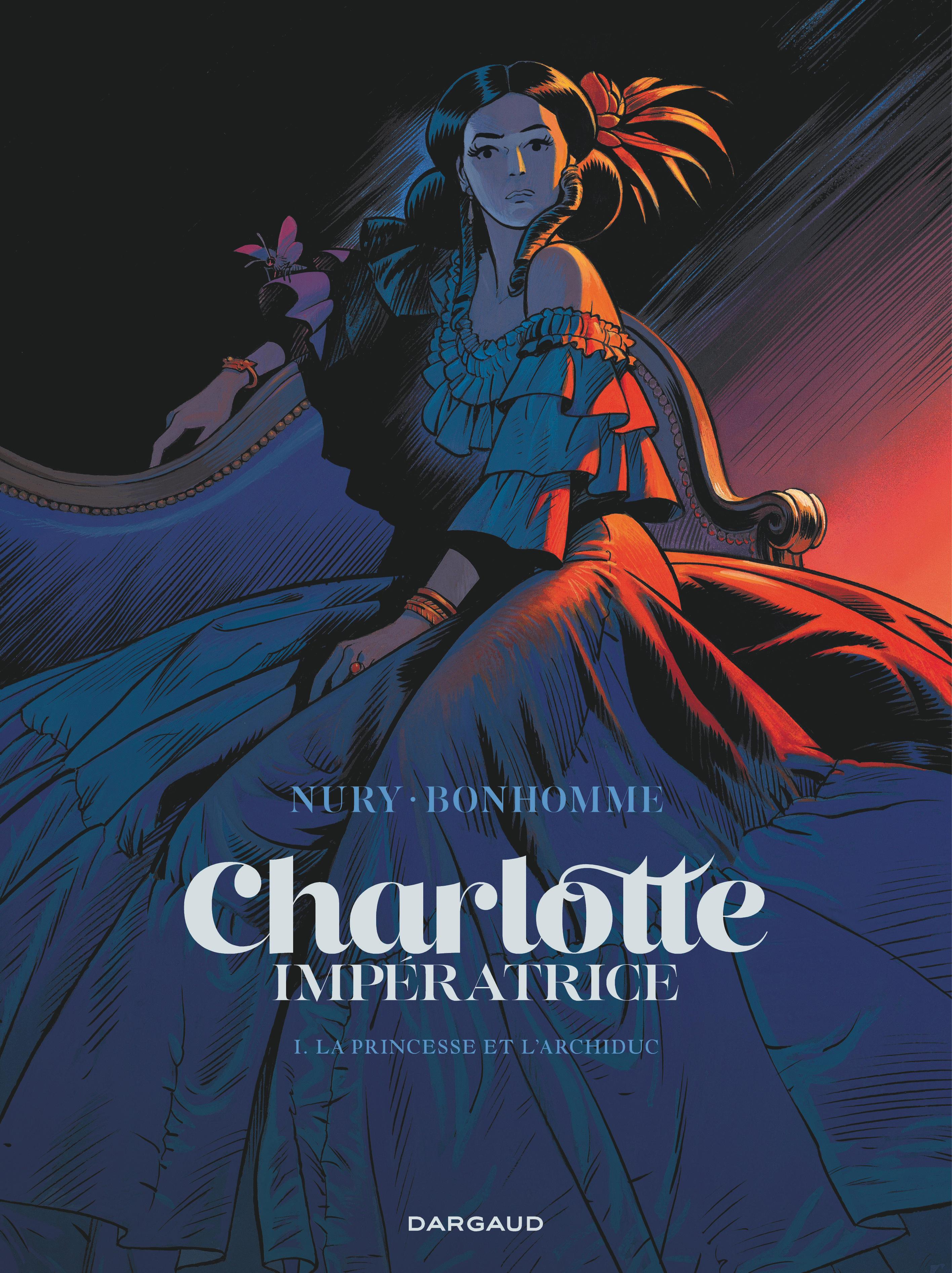 CHARLOTTE IMPERATRICE - CHARLOTTE IMPERATRICE  - TOME 1 - LA PRINCESSE ET L'ARCHIDUC
