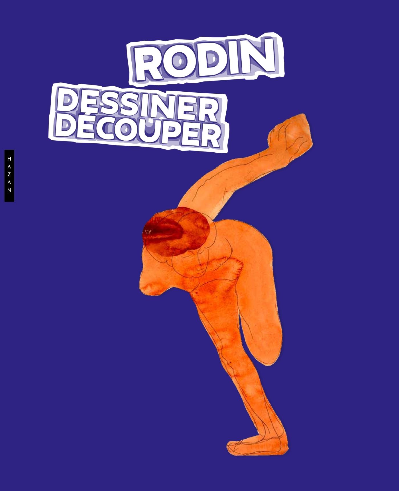 """RODIN : DESSINER, DECOUPER """" LA CLE DE MON OEUVRE """""""