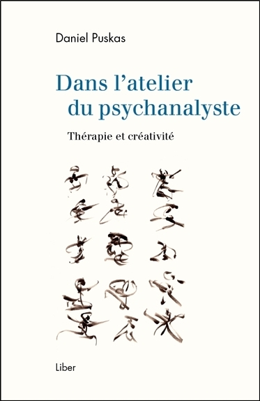 DANS L'ATELIER DU PSYCHANALYSTE - THERAPIE ET CREATIVITE