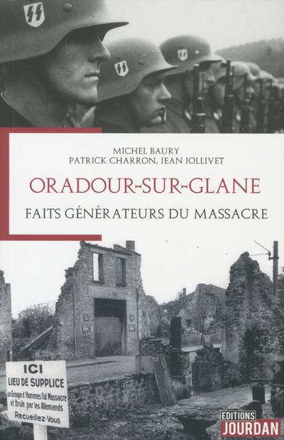 ORADOUR-SUR-GLANE - FAITS GENERATEURS DU MASSACRE