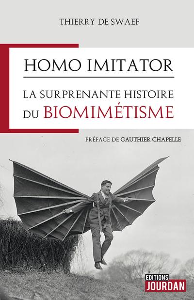 HOMO IMITATOR : LA SURPRENANTE HISTOIRE DU BIOMIMETISME