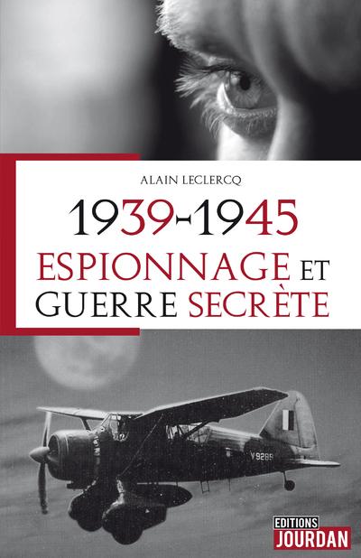 1939-1945, ESPIONNAGE ET GUERRE SECRETE