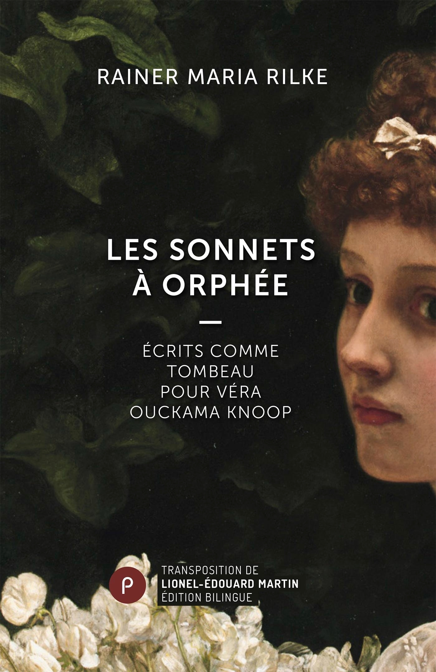 LES SONNETS A ORPHEE - ECRITS COMME TOMBEAU POUR VERA OUCKAMA KNOOP