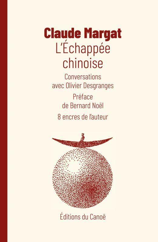 L'ECHAPPEE CHINOISE - CONVERSATIONS AVEC OLIVIER DESGRANGES
