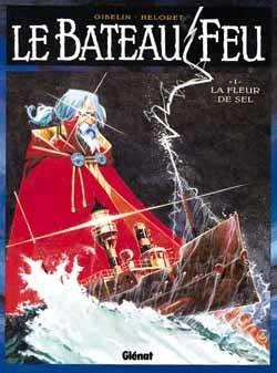 LE BATEAU FEU - TOME 01 - LA FLEUR DE SEL