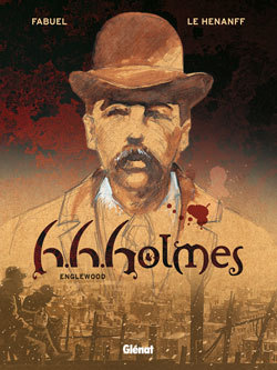 H.H. HOLMES - TOME 01 - ENGELWOOD