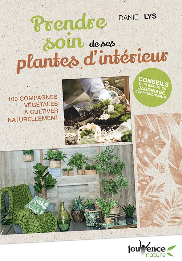 PRENDRE SOIN DE SES PLANTES D'INTERIEUR