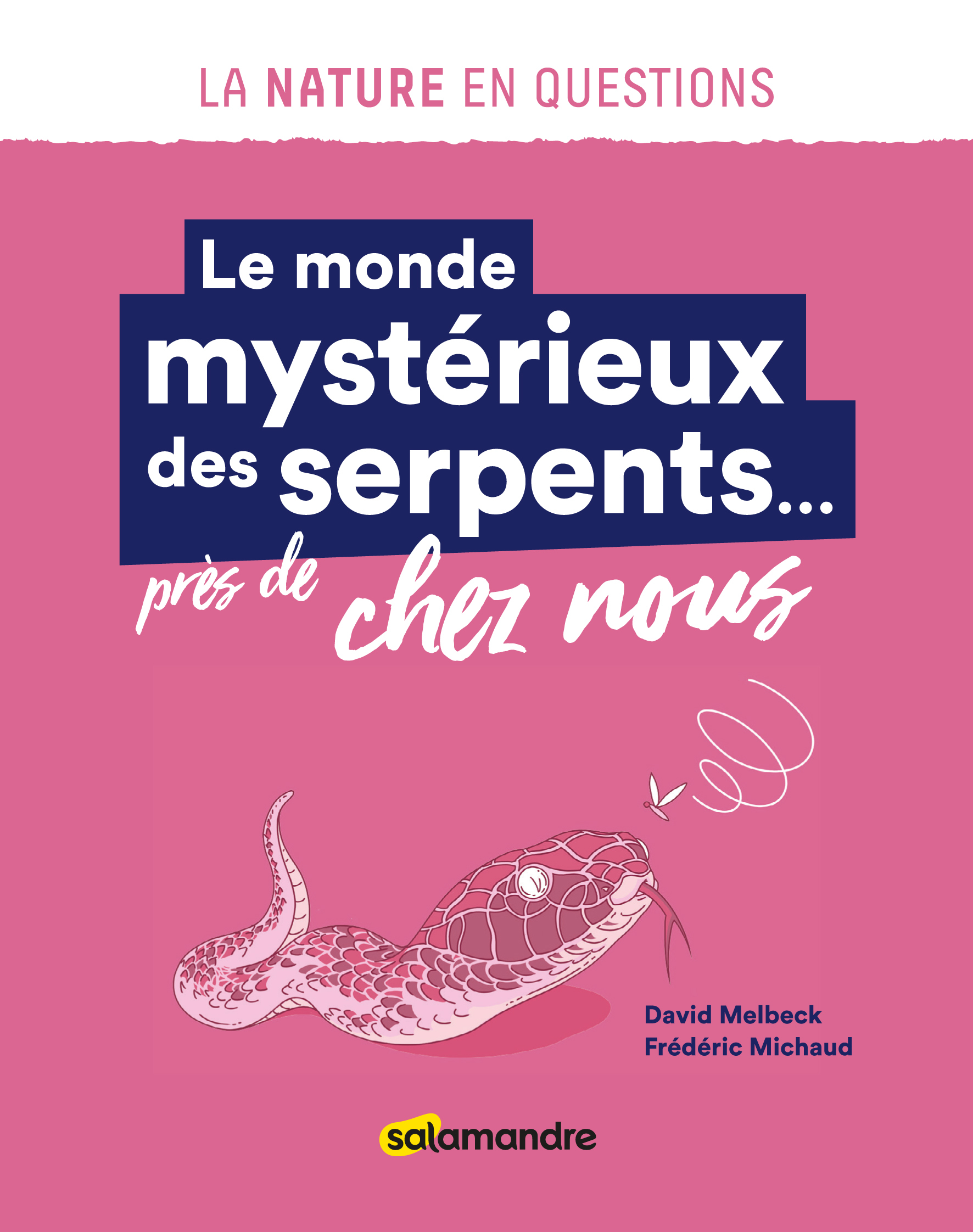 LE MONDE MYSTERIEUX DES SERPENTS... PRES DE CHEZ NOUS
