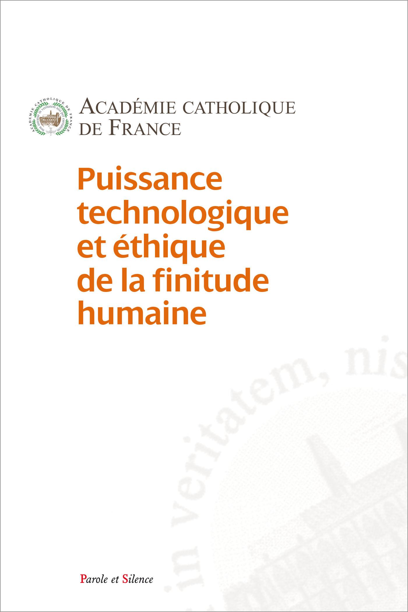 PUISSANCES TECHNOLOGIQUE ET ETHIQUE DE LA FINITUDE HUMAINE. - COMMENT CONCILIER GRANDEUR DE L'HOMME