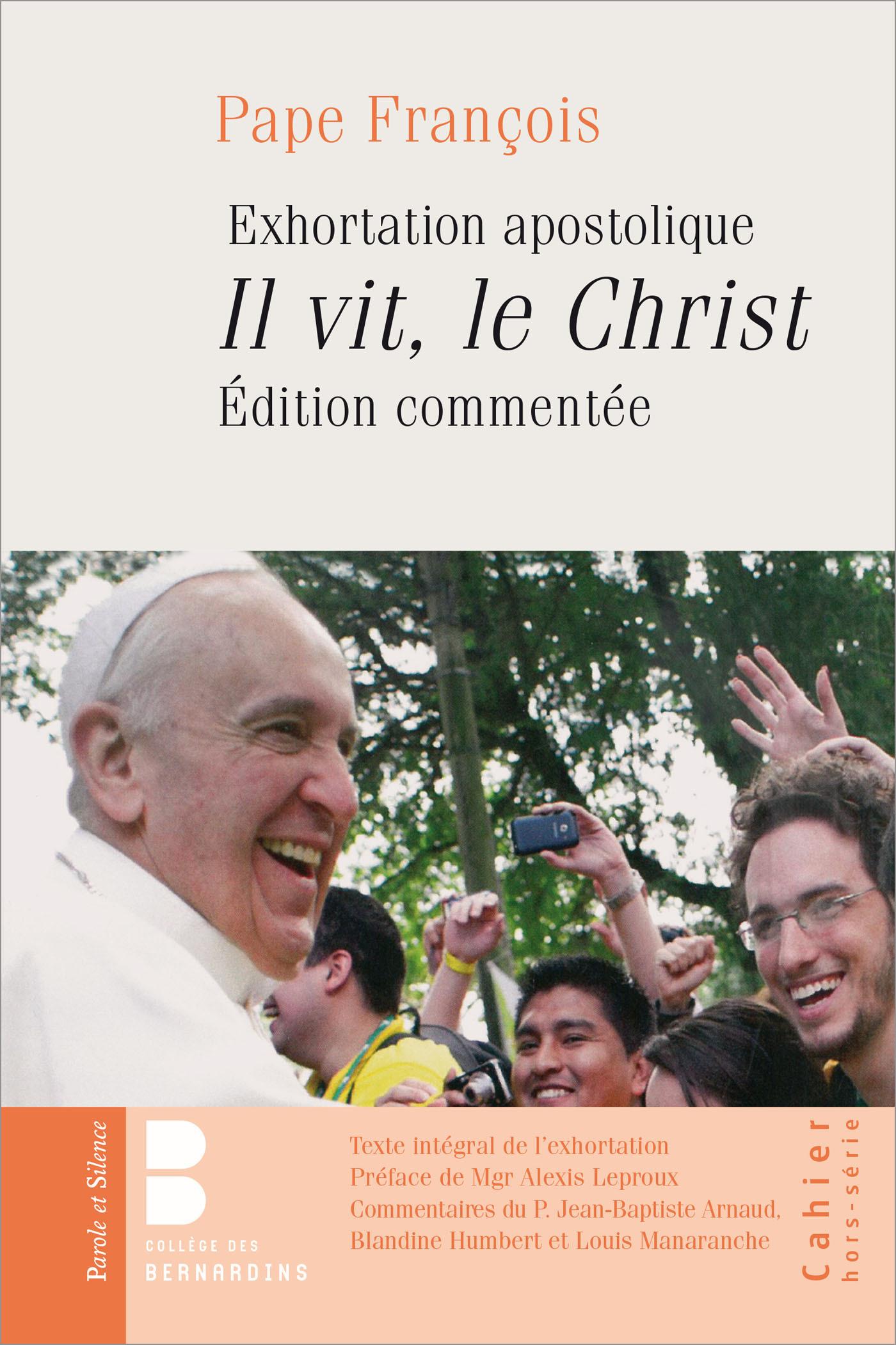 IL VIT, LE CHRIST - EDITION COMMENTEE - TEXTE INTEGRAL ET COMMENTAIRES - COLLEGE DES BERNARDINS