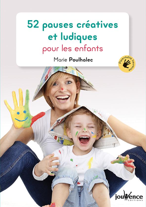 52 PAUSES CREATIVES ET LUDIQUES POUR LES ENFANTS