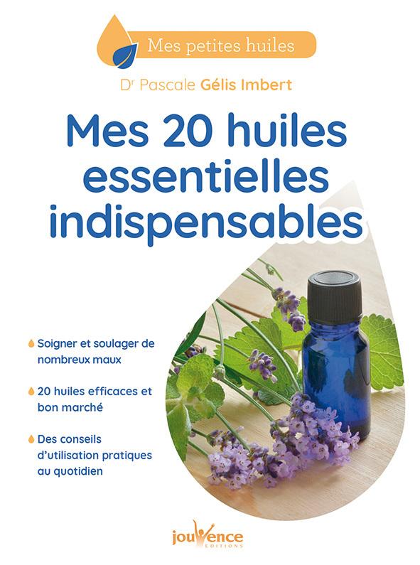 20 HUILES ESSENTIELLES INDISPENSABLES (MES)