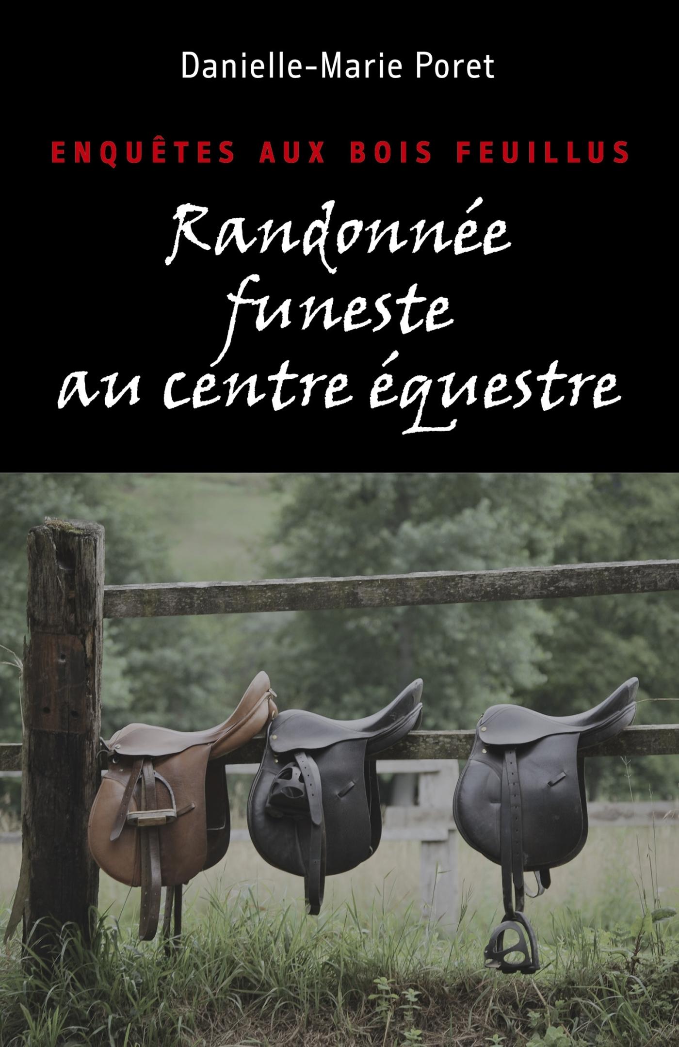 RANDONNEE FUNESTE AU CENTRE EQUESTRE - ENQUETES AUX BOIS FEUILLUS