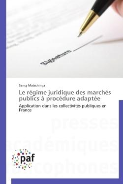 LE REGIME JURIDIQUE DES MARCHES PUBLICS A PROCEDURE ADAPTEE