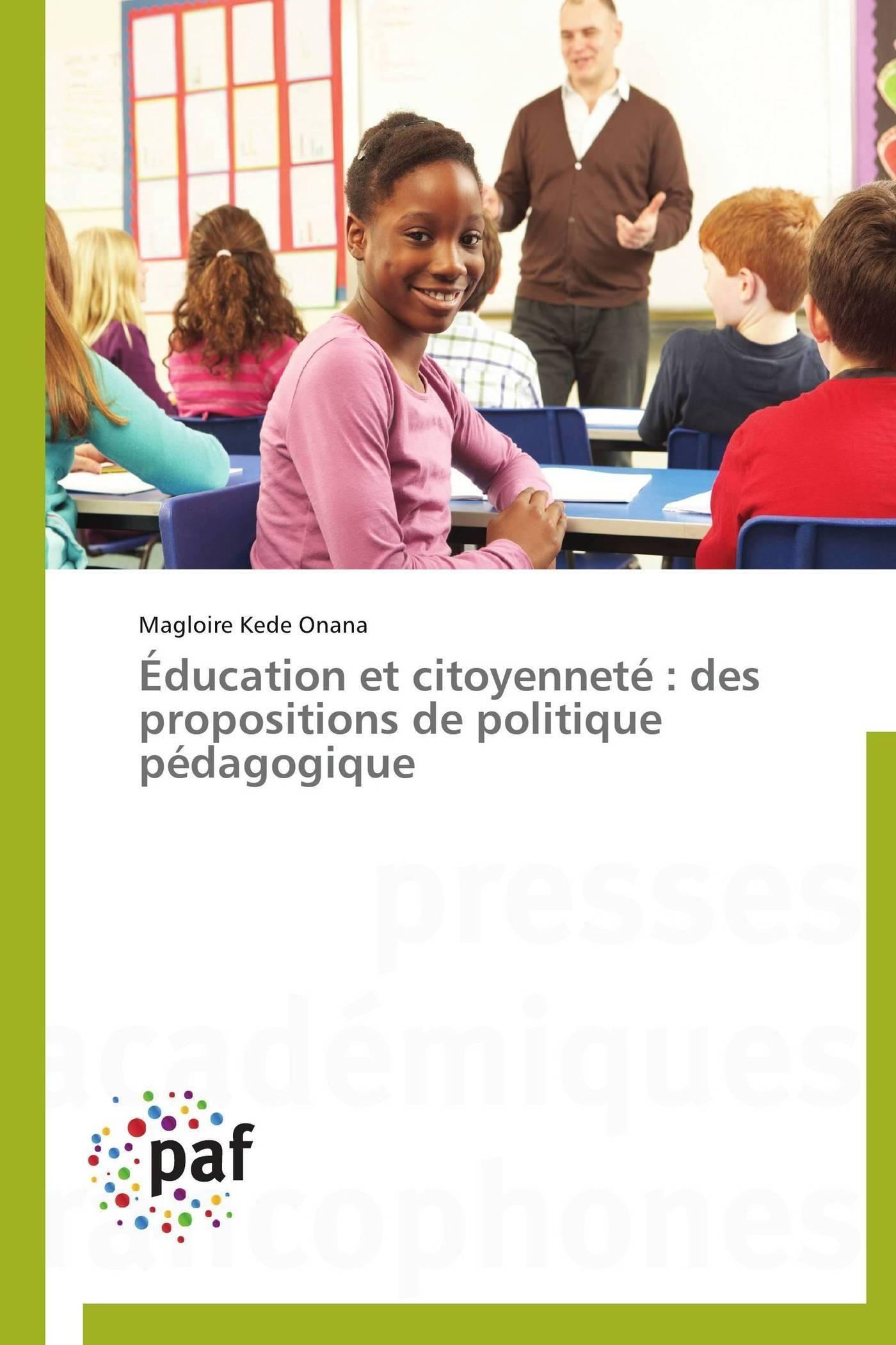EDUCATION ET CITOYENNETE : DES PROPOSITIONS DE POLITIQUE PEDAGOGIQUE