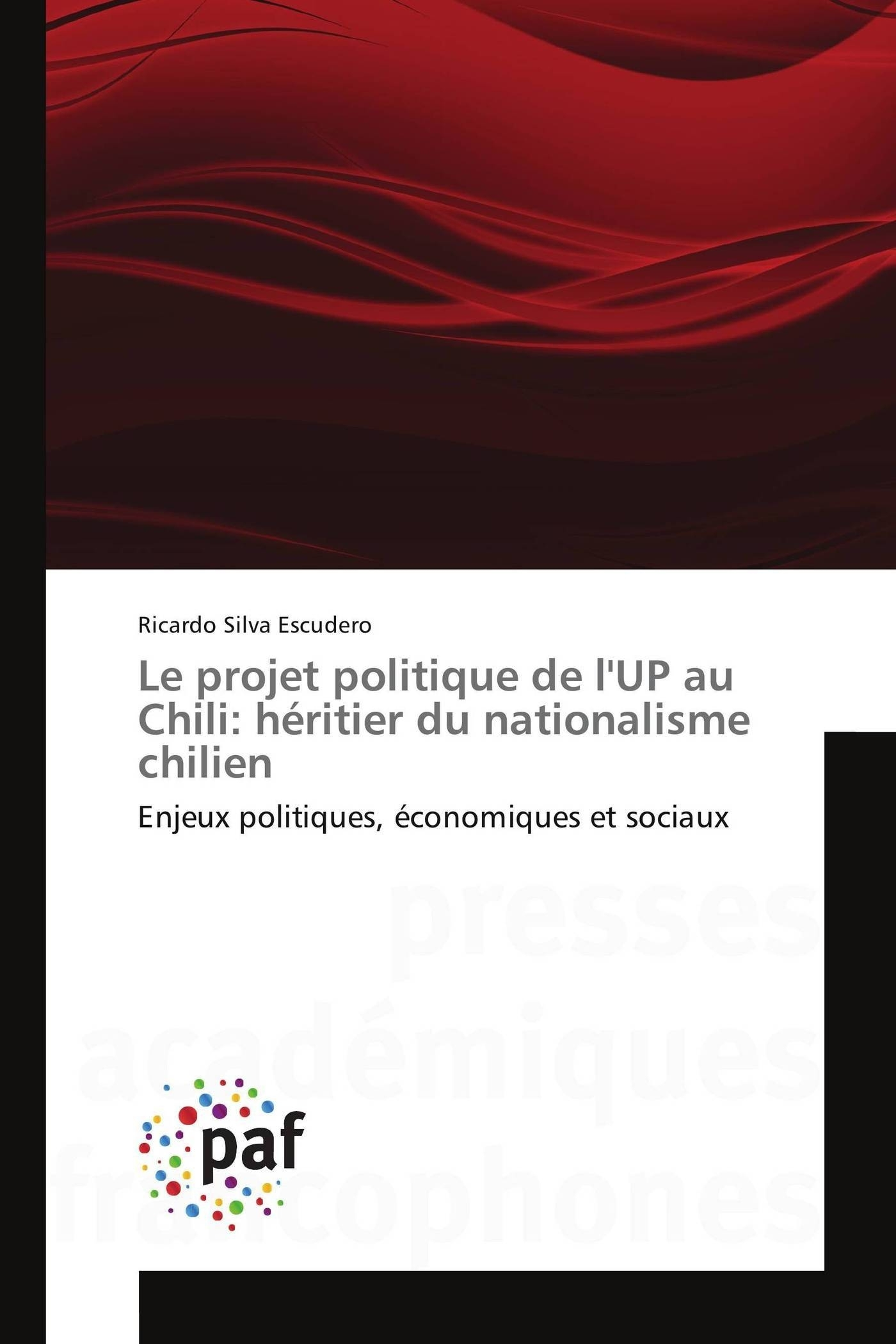 LE PROJET POLITIQUE DE L'UP AU CHILI: HERITIER DU NATIONALISME CHILIEN