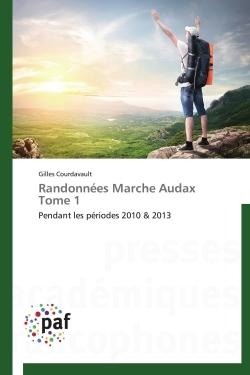 RANDONNEES MARCHE AUDAX TOME 1