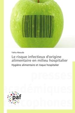 LE RISQUE INFECTIEUX D'ORIGINE ALIMENTAIRE EN MILIEU HOSPITALIER