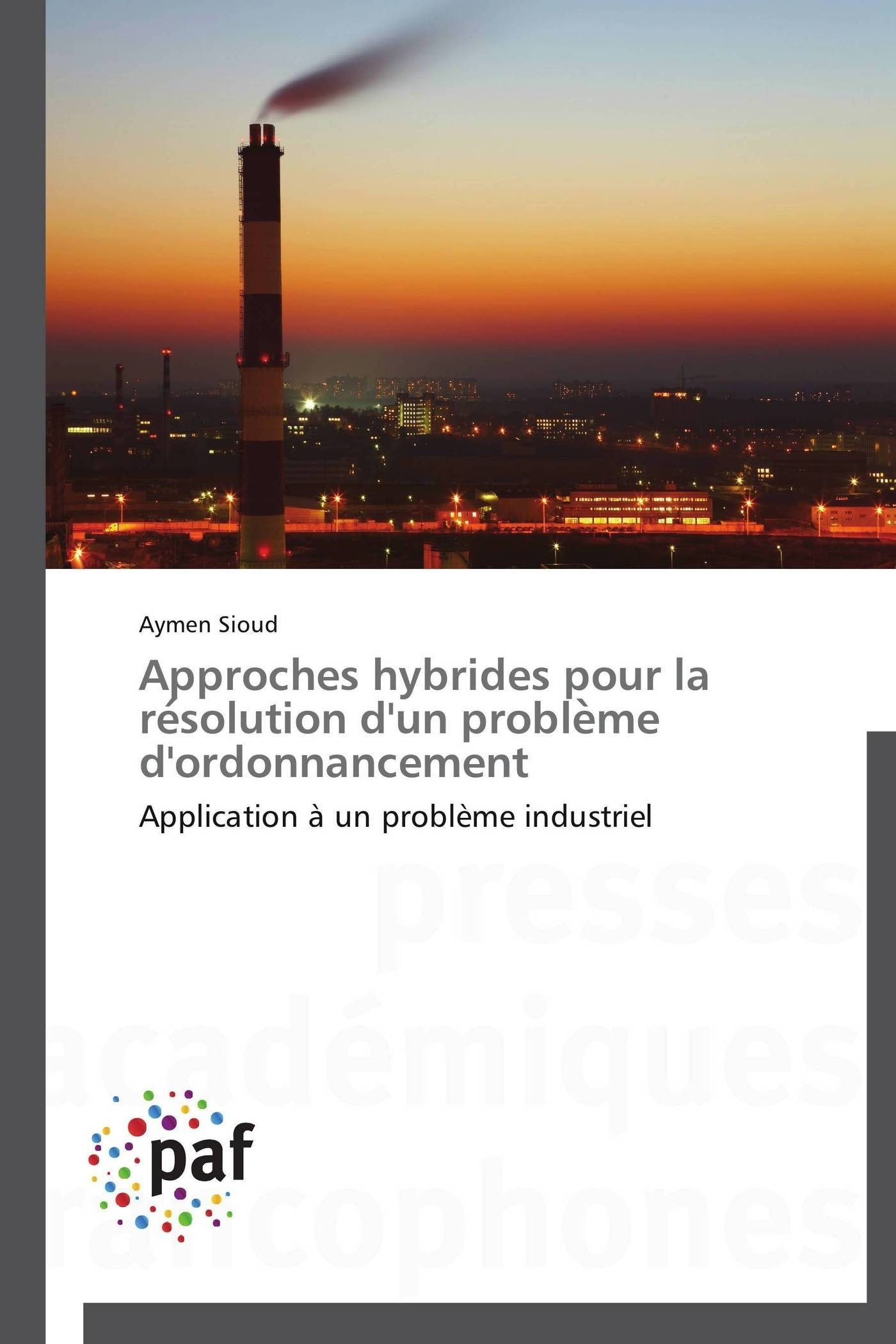 APPROCHES HYBRIDES POUR LA RE SOLUTION D'UN PROBLE ME D'ORDONNANCEMENT