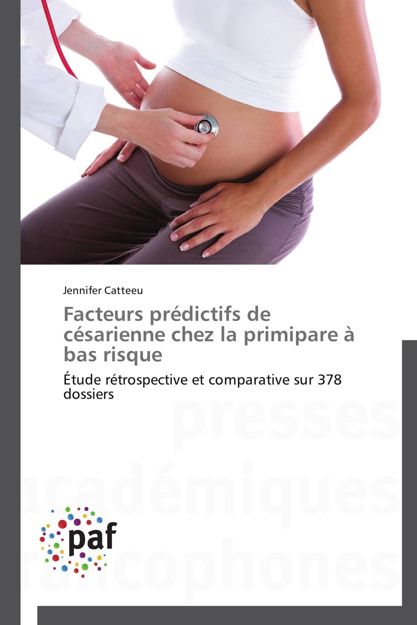 FACTEURS PREDICTIFS DE CESARIENNE CHEZ LA PRIMIPARE A BAS RISQUE