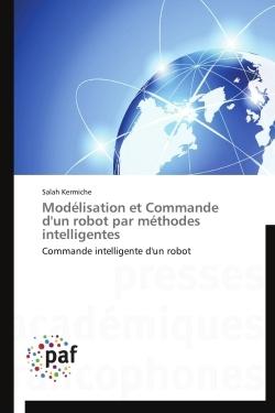MODELISATION ET COMMANDE D'UN ROBOT PAR METHODES INTELLIGENTES