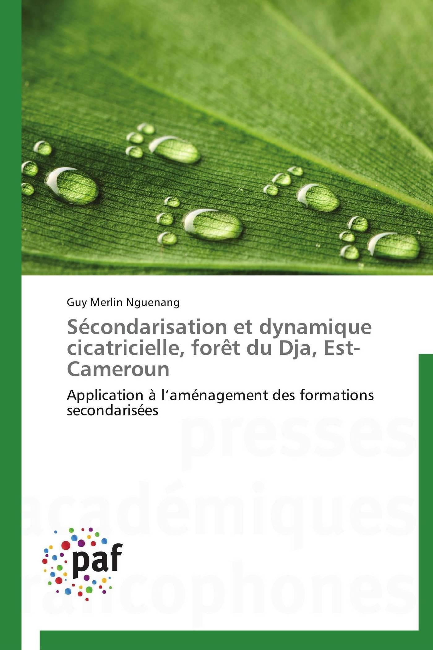 SECONDARISATION ET DYNAMIQUE CICATRICIELLE, FORET DU DJA, EST-CAMEROUN