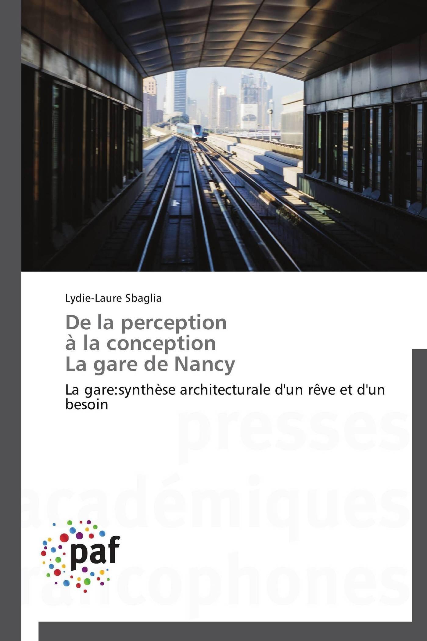 DE LA PERCEPTION A LA CONCEPTION LA GARE DE NANCY