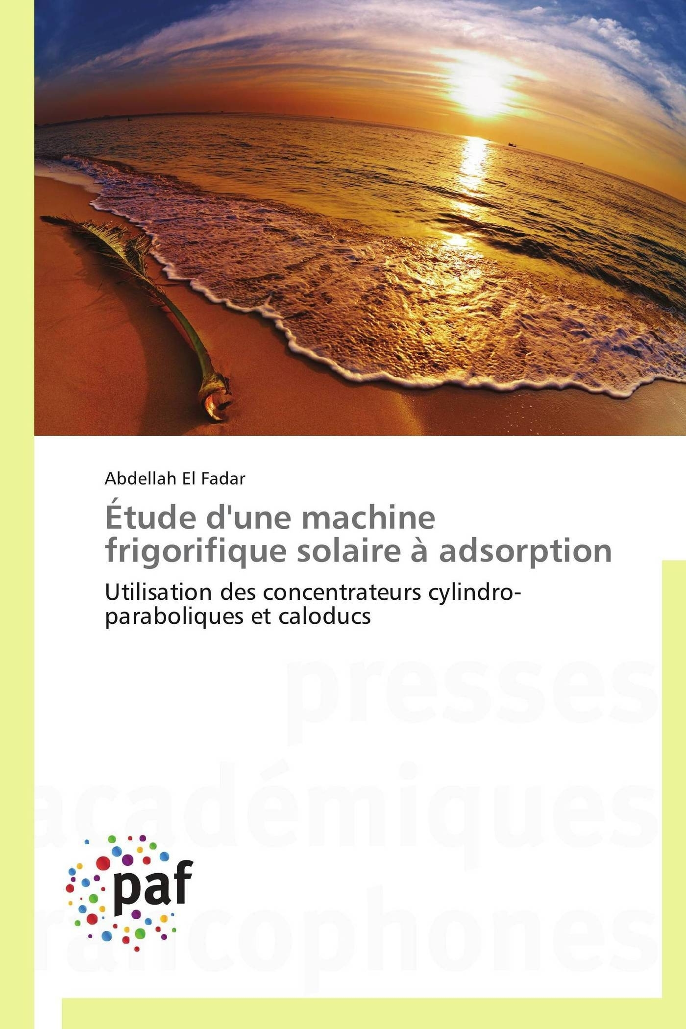 ETUDE D'UNE MACHINE FRIGORIFIQUE SOLAIRE A ADSORPTION
