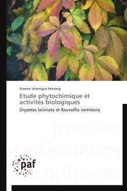 ETUDE PHYTOCHIMIQUE ET ACTIVITES BIOLOGIQUES