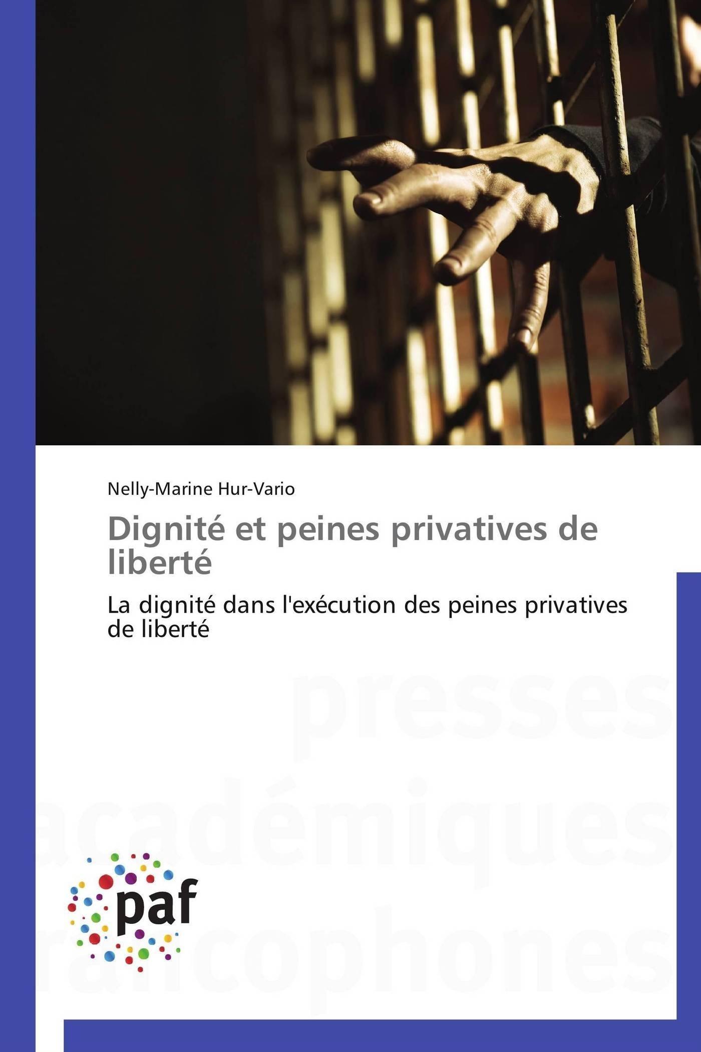 DIGNITE ET PEINES PRIVATIVES DE LIBERTE