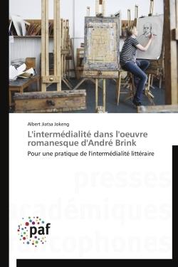 L'INTERMEDIALITE DANS L'OEUVRE ROMANESQUE D'ANDRE BRINK
