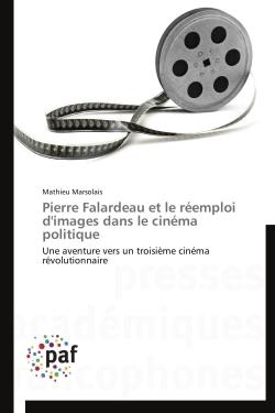 PIERRE FALARDEAU ET LE REEMPLOI D'IMAGES DANS LE CINEMA POLITIQUE