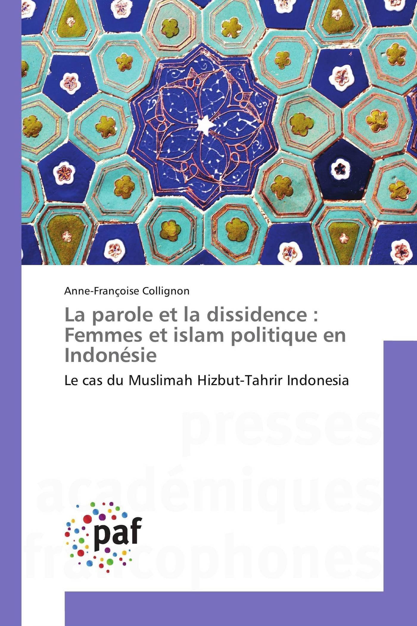 LA PAROLE ET LA DISSIDENCE : FEMMES ET ISLAM POLITIQUE EN INDONESIE