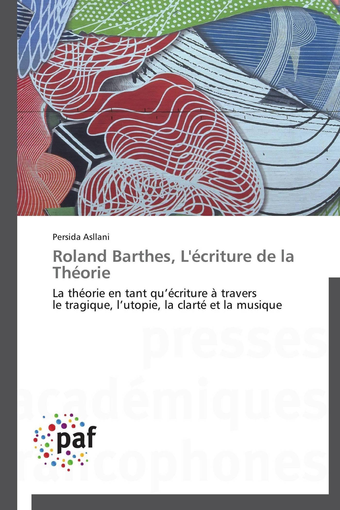ROLAND BARTHES, L'ECRITURE DE LA THEORIE